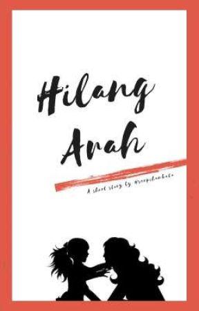 Hilang Arah [ short story ] by serpihankata