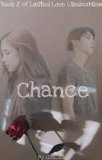 Chance (Lasted Love Book 2) by CJSL_28