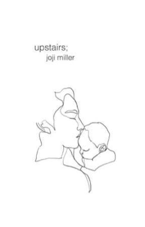 upstairs; joji miller  by lavenderlovey
