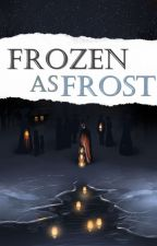 Frozen as Frost by FarhatiQurotu
