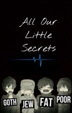 All Our Little Secrets {Completed/Being Edited} by saltwater-veins