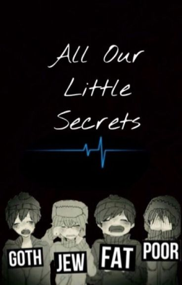All Our Little Secrets {Completed/Being Edited}