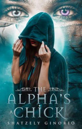 The Alpha's A Chick by shatzelyginorio