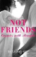 Not Friends by Ledistarr