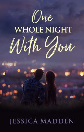 One Whole Night With You by JessicaCMadden