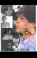 Always Be... (Hayes Grier fanfic Book 3) by Always_A_Grier_Girl