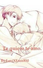 Te quiero,te amo(yaoi-Riren) by LeviXEren850