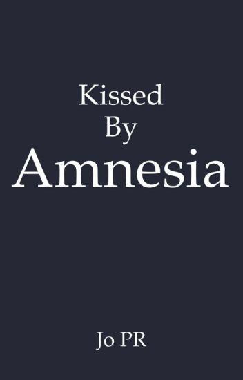 KISSED BY AMNESIA