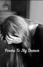 Poems To My Demon by Salvatoreweakness562