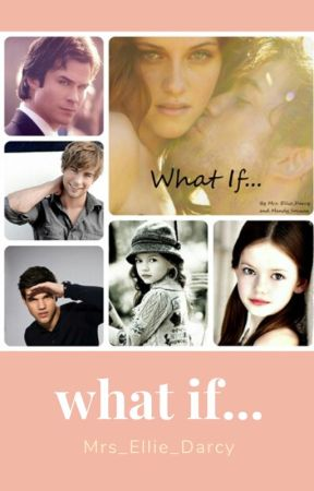 What if... by Mrs_Ellie_Darcy