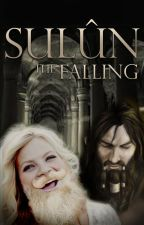 Sulûn (The Falling) [Tolkien Dwarf FanFic - Third Age] by ruscenedhir
