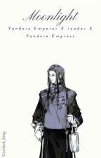𝓜𝓸𝓸𝓷𝓵𝓲𝓰𝓱𝓽   Yandere Emperor x reader x Yandere Empress by Crooked_king