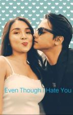 Even Though I Hate You by YourStarBestFriend