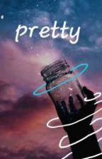 (Connor Murphy X reader) Pretty     Completed ✔ by THEmusicalsfandom