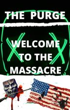 La Purga||Bienvenidos A La Masacre by A1lu06