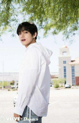 Đọc truyện |Taehyung| I just wanna you be mine