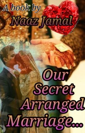 Our Secret Arranged Marriage ❤️ by Writerbyheart01