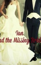 Ian and the Missing Bride by vicky_125