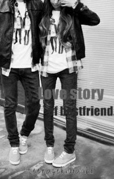 Love Story of Best Friend [Complete] - Kidrauhl - Wattpad