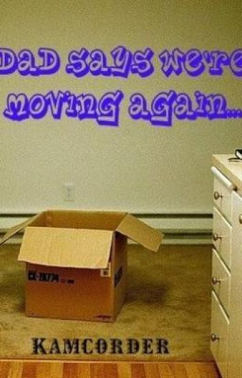 Dad Says We're Moving Again