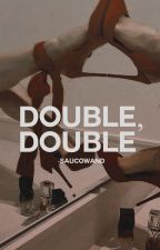 Double, Double |Finn y Jack Harries| |Nueva Edición| by -saucowand
