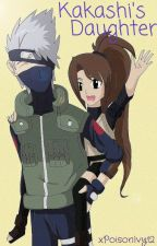 Kakashi's Daughter (Naruto Fanfiction) by xPoisonIvy12
