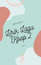 Lirik Lagu Kpop 2 by xxptri