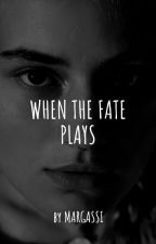 When The Fate Plays (Completed) by laziestmaria