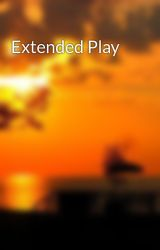 Extended Play by themoonhungon