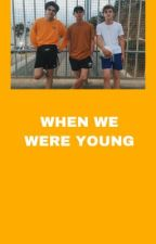 When we were young ~ New Hope Club. by cutiesnhc