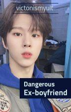 Dangerous Ex-Boyfriend [Weishin] ☑️ by victonismyult