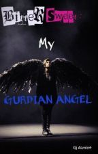 Bitter Sweet: MY GUARDIAN ANGEL by Sadist_Royalty