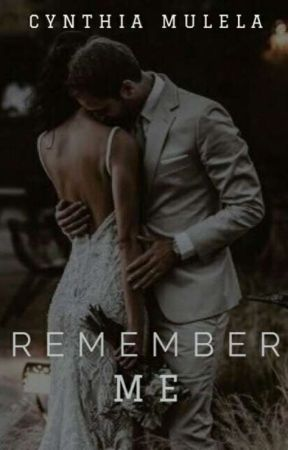 Remember Me (sequel of Shouldn't Have Kissed You)  by Mulelacynthia