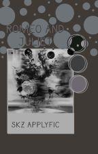 Romeo and Juliet | SKZ Applyfic by -straycheeze