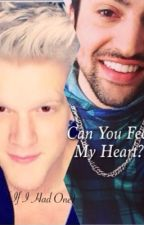 Can You Feel My Heart (If I Had One)? by NikkieSmiles16
