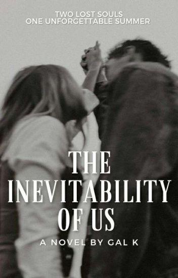 The Inevitability of Us