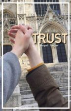 Trust [ book one ]  by lucayas