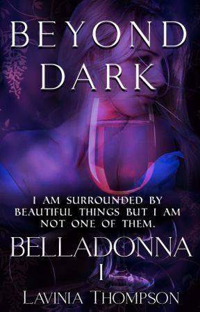 Beyond Dark 1: Belladonna by LaviniaThompson