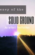 ✎..... erisol ➳ Envy of the Solid Groud by sadlywrites
