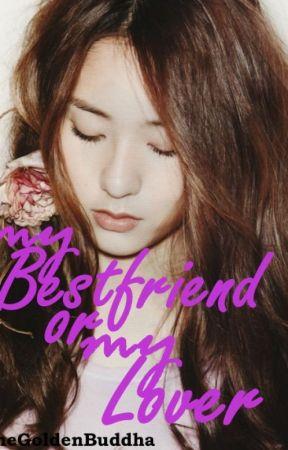 My Bestfriend or My Lover by TheGoldenBuddha