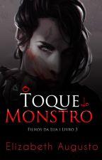 O Toque do Monstro by pinkkida