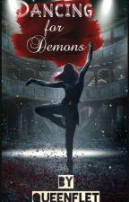 Dancing For Demons  by Queenflet