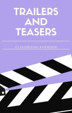 Trailers and Teasers by Cookis167