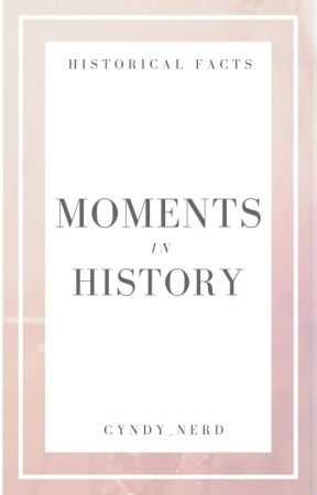 Moments In History by cyndy_nerd