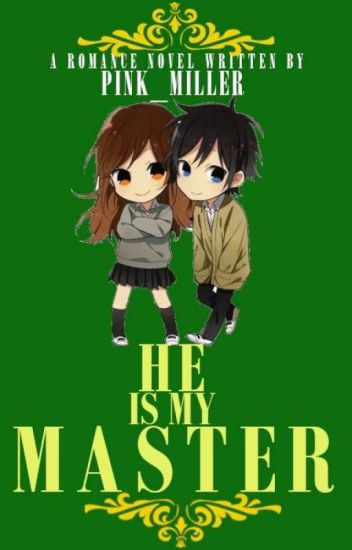 He is My Master (C0MPLETED)