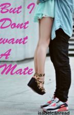 But I Don't Want a Mate by isabelcanread