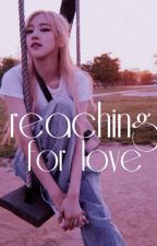 Reaching for Love by chaexjune