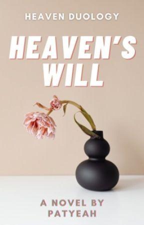 Heaven's Will (UNEDITED) by patyeah
