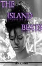 The Island Beats (Slowly editing) by Honeiibabe
