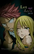 Let Me Love You by NaLu-4tw